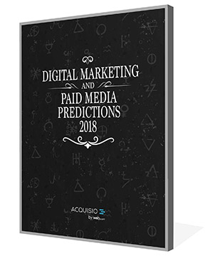 2018 Digital Marketing & Paid Media Predictions eBook