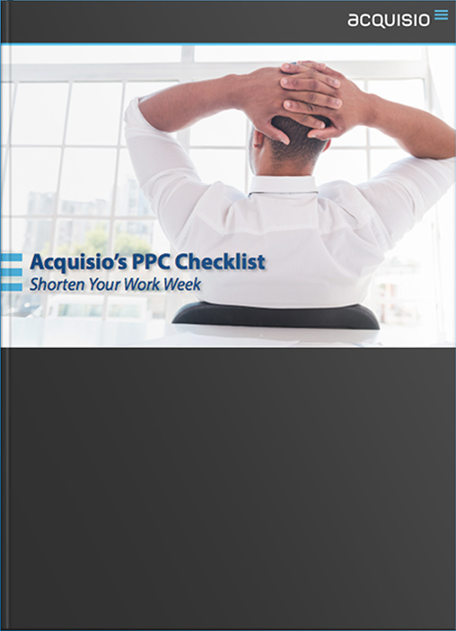 eBook Cover: Acquisio's PPC Checklist, Shorten your Work Week