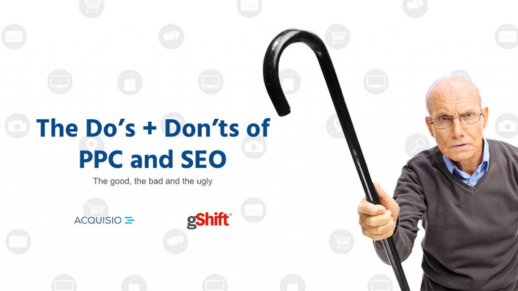 Webinar: The Do's + Don'ts of PPC and SEO