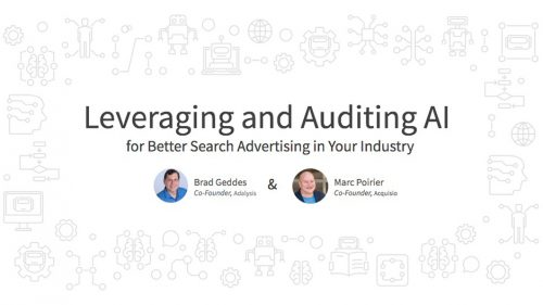 Webinar: Leveraging and Auditing AI for Better Search Advertising in Your Industry